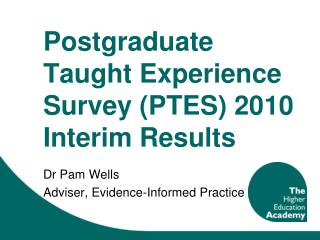 Postgraduate Taught Experience Survey (PTES) 2010 Interim Results