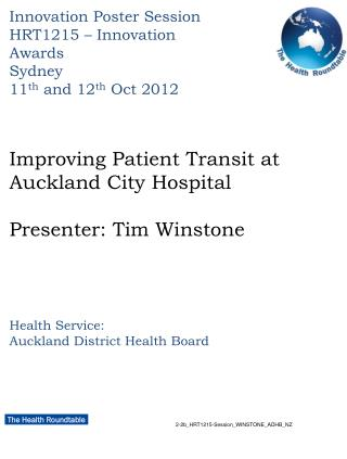 Improving Patient Transit at Auckland City Hospital Presenter: Tim Winstone
