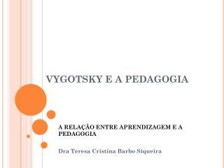 VYgotskY  e a pedagogia