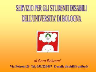 Via Petroni 26  Tel. 051