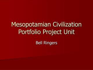 Mesopotamian Civilization Portfolio Project Unit