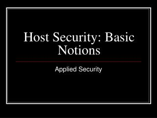 Host Security: Basic Notions