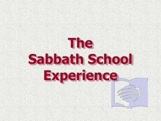 The Sabbath School Experience