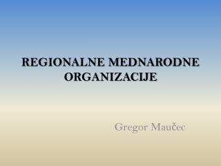 REGIONALNE MEDNARODNE ORGANIZACIJE