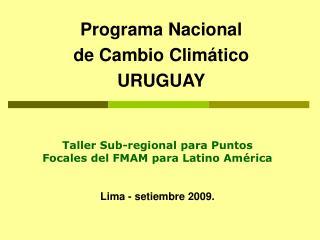 Programa Nacional  de Cambio Climático URUGUAY