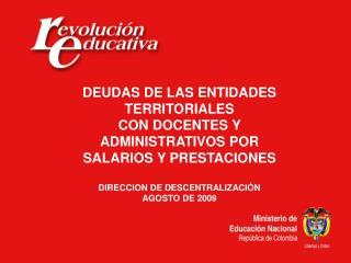 DEUDAS DE LAS ENTIDADES TERRITORIALES CON DOCENTES Y ADMINISTRATIVOS POR SALARIOS Y PRESTACIONES