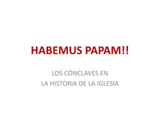 HABEMUS PAPAM!!