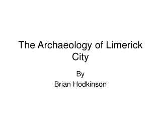 The Archaeology of Limerick City