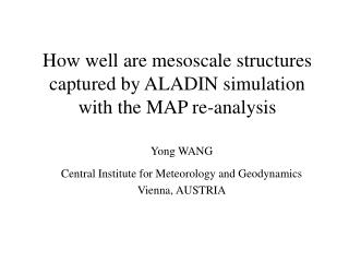 How well are mesoscale structures captured by ALADIN simulation with the MAP re-analysis