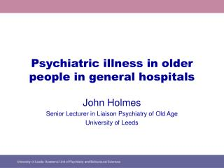 Psychiatric illness in older people in general hospitals