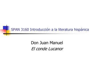 SPAN 3160 Introducci�n a la literatura hisp�nica