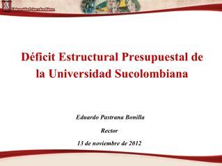 Déficit Estructural Presupuestal de la Universidad Sucolombiana