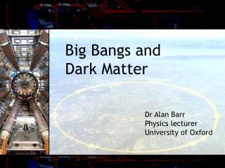 Big Bangs and  Dark Matter
