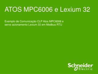 ATOS MPC6006 e Lexium 32