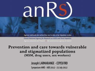 Joseph LARMARANGE - CEPED/IRD Symposium ANRS  -  AIDS 2012 - 23 July 2012
