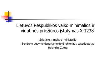 Lietuvos Respublikos vaiko minimalios ir vidutin?s prie�i?ros ?statymas X-1238