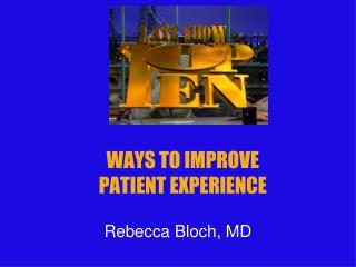 WAYS TO IMPROVE  PATIENT EXPERIENCE