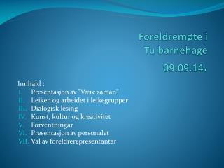 Foreldremøte i  Tu  barnehage  09.09.14 .