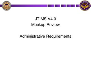JTIMS V4.0 Mockup Review Administrative Requirements