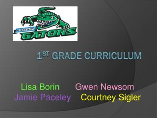 1 st  Grade Curriculum