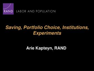 Saving, Portfolio Choice, Institutions, Experiments