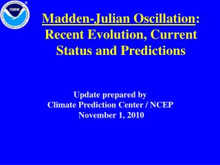 Madden-Julian Oscillation : Recent Evolution, Current Status and Predictions
