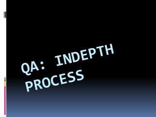 QA Indepth Process
