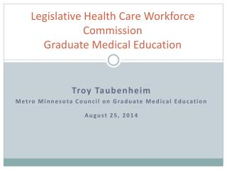 Legislative Health Care Workforce Commission Graduate Medical Education