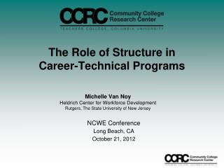 The Role of Structure in  Career-Technical  Programs