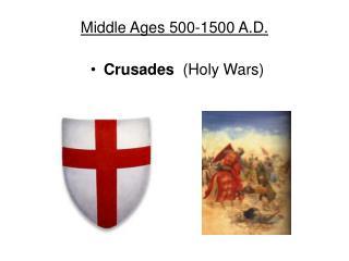 Middle Ages 500-1500 A.D.