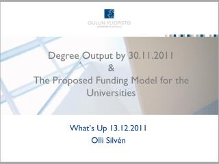 Degree Output by 30.11.2011  & The Proposed Funding Model  for the Universities
