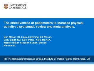 (1) The Behavioural Science Group, Institute of Public Health, Cambridge, UK