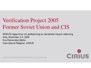 Verification Project 2005 Former Soviet Union and CIS