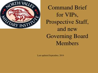 Command Brief for VIPs, Prospective Staff, and new Governing Board Members