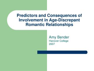 Predictors and Consequences of Involvement in Age-Discrepant Romantic Relationships