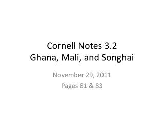 Cornell Notes 3.2 Ghana, Mali, and Songhai