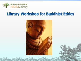 Library Workshop for Buddhist Ethics