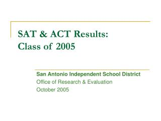 SAT & ACT Results: Class of 2005