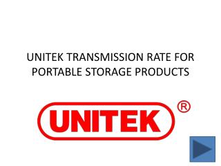 UNITEK TRANSMISSION RATE FOR PORTABLE STORAGE PRODUCTS
