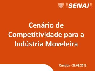 Cenário de Competitividade para a Indústria Moveleira