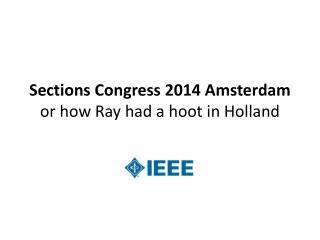Sections Congress 2014 Amsterdam or how Ray had a hoot in Holland