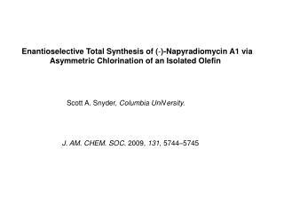 Enantioselective Total Synthesis of ( - )-Napyradiomycin A1 via