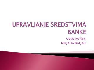 UPRAVLJANJE SREDSTVIMA BANKE