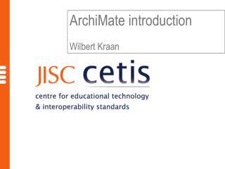 ArchiMate introduction Wilbert Kraan