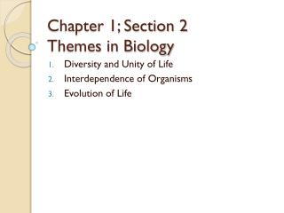 Chapter 1; Section 2 Themes in Biology