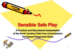 Sensible Safe Play