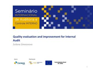 Quality evaluation and improvement for Internal Audit Svilena Simeonova