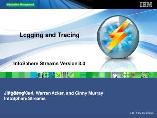 Logging and Tracing InfoSphere Streams Version 3.0