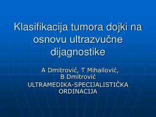 Klasifikacija tumora dojki na osnovu ultrazvučne dijagnostike