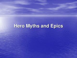 Hero Myths and Epics